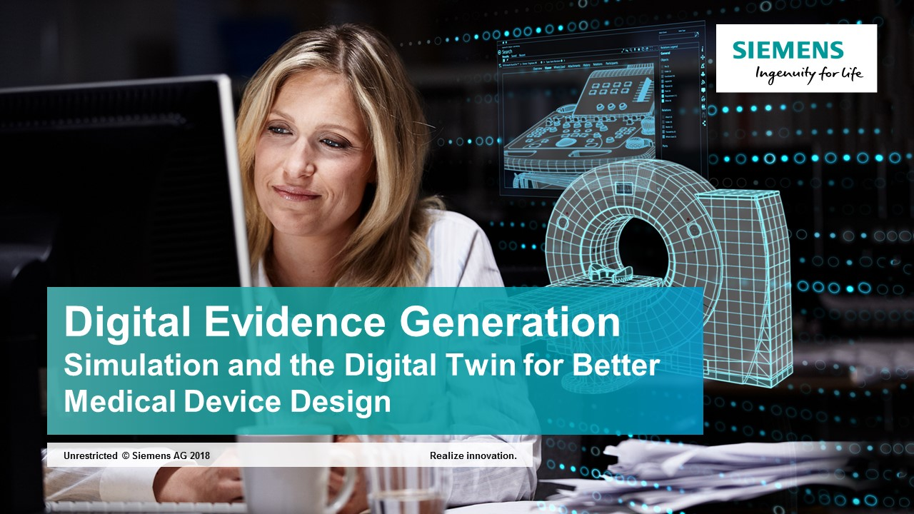 Digital evidence generation is the process of using simulation (the Digital Twin) to establish product performance—an effort supported by the FDA and regulatory agencies worldwide.